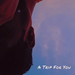 A Trip For You