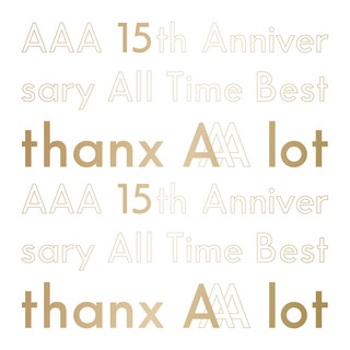 AAA 15th Anniversary All Time Best -thanx AAA lot-
