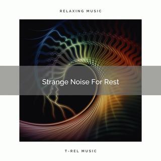 Strange Noise For Rest