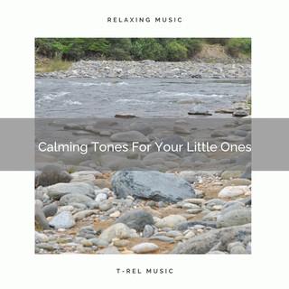 Calming Tones For Your Little Ones