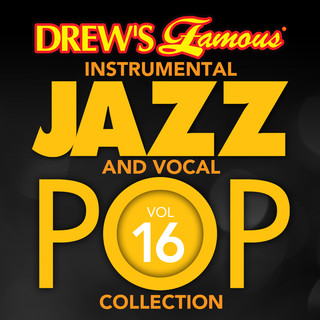 Drew\'s Famous (Instrumental) Jazz And Vocal Pop Collection (Vol. 16)