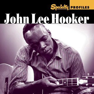Specialty Profiles:John Lee Hooker