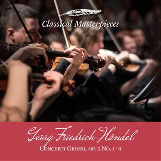 Georg Friedrich Händel:Concerti Grossi Op.3 (Classical Masterpieces)