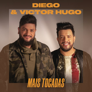 Diego & Victor Hugo Mais Tocadas