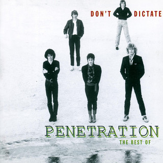 Don't Dictate - The Best Of Penetration
