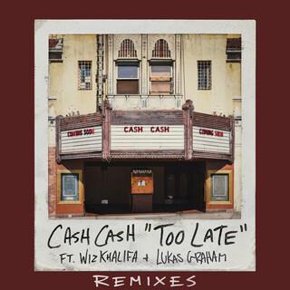 Too Late (Feat. Wiz Khalifa & Lukas Graham) (Riggi & Piros Remix)