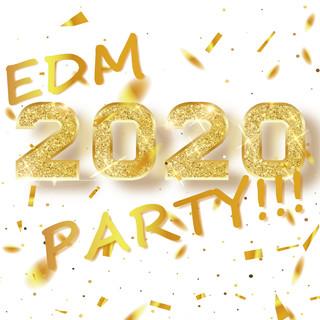 EDM 2020 PARTY!!!