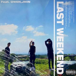 Last Weekend (feat. 오왼 (Owen) & 제이민 (JMIN))