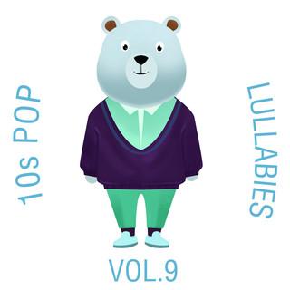 10s Pop Lullabies, Vol. 9
