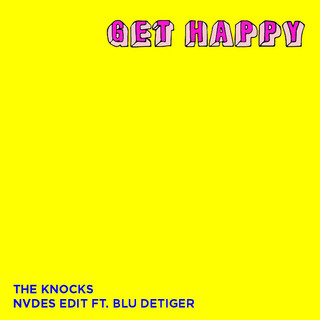 Get Happy (NVDES Edit) (feat. Blu DeTiger)