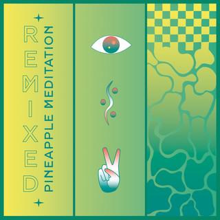 Pineapple Meditation Remixed