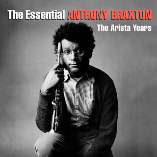 The Essential Anthony Braxton - The Arista Years