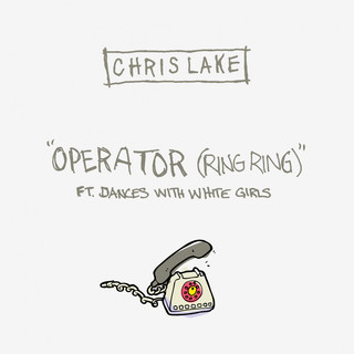 Operator (Ring Ring) (feat. Dances With White Girls)