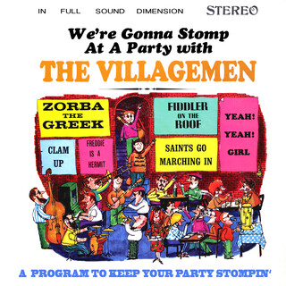 We're Gonna Stomp At A Party With The Villagemen:A Program To Keep Your Party Stompin' (Remastered From The Original Somerset Tapes)
