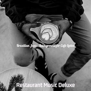 Brazilian Jazz - Background For Cafe Lattes