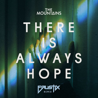 There Is Always Hope (Faustix Remix)