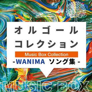 オルゴールコレクション -WANIMAソング集- (Music Box Collection WANIMA Song Collection)