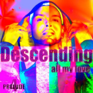 Descending (All My Love) Prelude 4