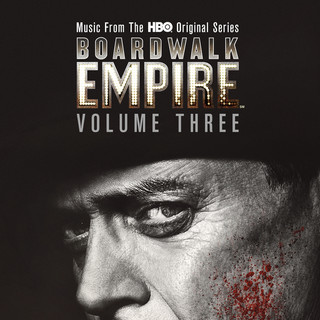 Boardwalk Empire Volume 3:Music From The HBO Original Series