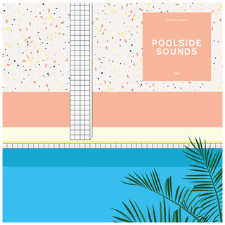 Future Disco:Poolside Sounds 9