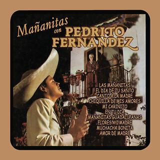 Mañanitas Con Pedrito Fernández