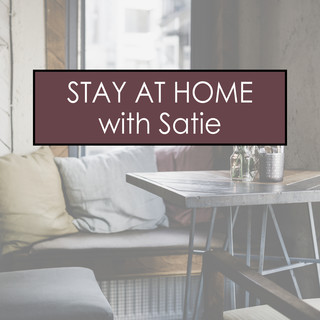 Stay At Home With Satie