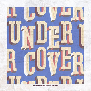Undercover (Adventure Club Remix)-Explicit