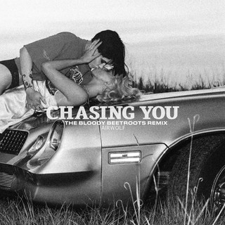 Chasing You (The Bloody Beetroots Remix)