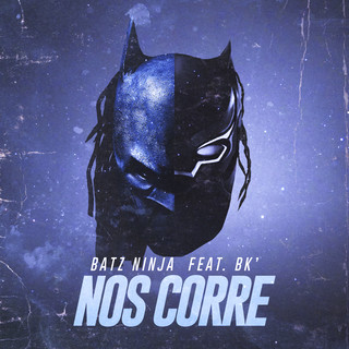 Nos Corre (Feat. BK)