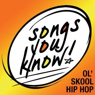 Songs You Know:Ol' Skool Hip Hop