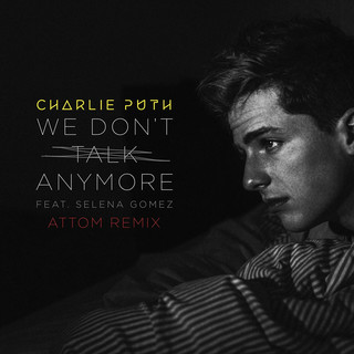 We Don\'t Talk Anymore (feat. Selena Gomez)