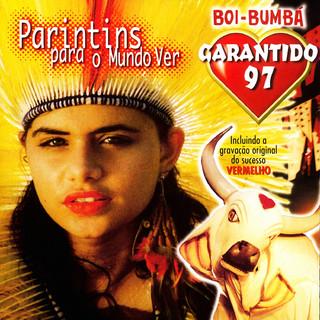 Garantido 97 - Parintins Para O Mundo Ver