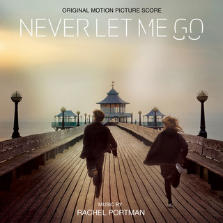 Never Let Me Go (Original Motion Picture Soundtrack)