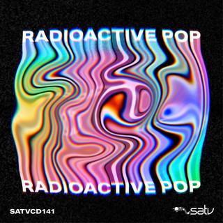 Radioactive Pop