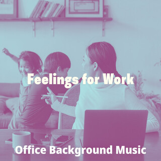 Feelings For Work