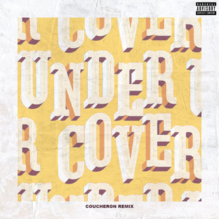 Undercover (Coucheron Remix)-Explicit