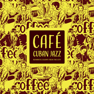 古巴爵士咖啡館:浪漫的城市逃亡 (Café Cuban Jazz:Romantic Escape from the City)