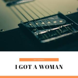 I Got A Woman