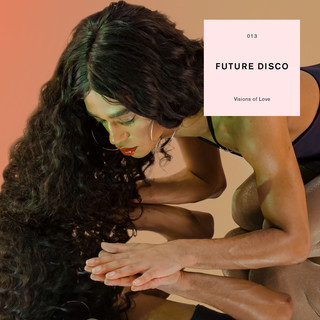 Future Disco:Visions Of Love