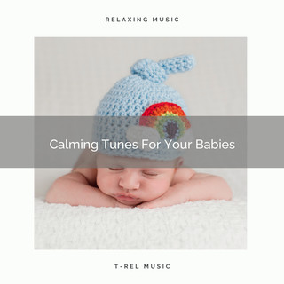 Calming Tunes For Your Babies