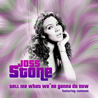 Tell Me What We\'re Gonna Do Now