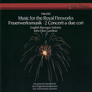Handel:Music For The Royal Fireworks; Concerti A Due Cori