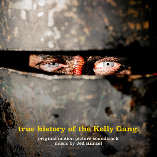 True History Of The Kelly Gang (Original Motion Picture Soundtrack)