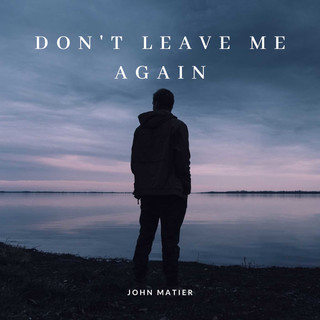 Don't Leave Me Again