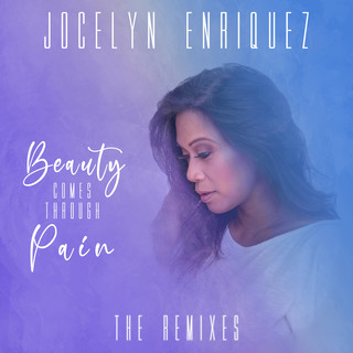 Beauty Comes Through Pain (The Remixes)