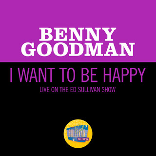 I Want To Be Happy (Live On The Ed Sullivan Show, June 19, 1960)