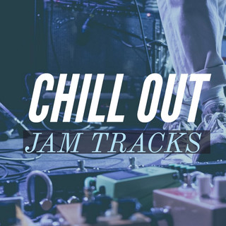 Chill Out Jam Tracks
