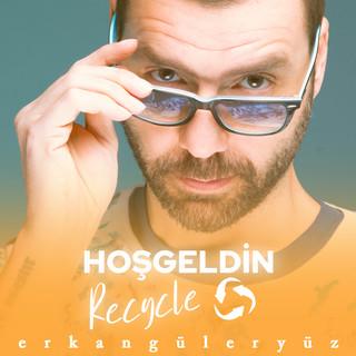 Hoşgeldin Recycle (Hasan Güler Remix)