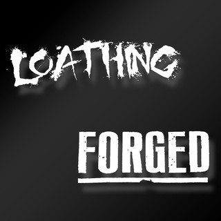 Loathing / / Forged Split