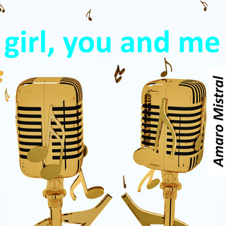 Girl, You And Me